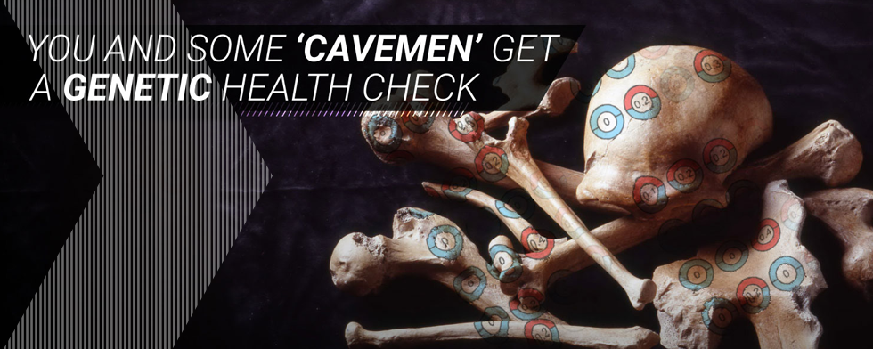 You and Some 'Cavemen' Get a Genetic Health Check